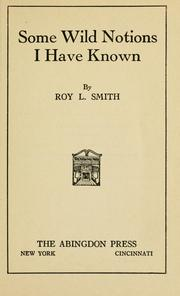 Cover of: Some wild notions I have known | Smith, Roy L.
