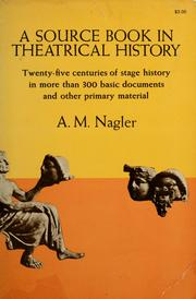 Cover of: A source book in theatrical history. | A. M Nagler