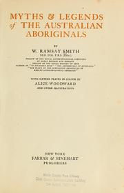 Myths & legends of the Australian aboriginals by W. Ramsay Smith