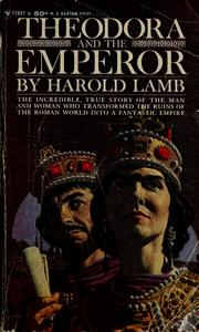 Theodora and the Emperor by Harold Lamb