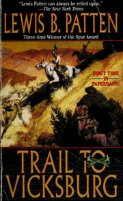 Cover of: Trail to Vicksburg | Patten, Lewis B.