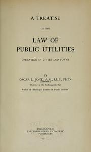 Cover of: A treatise on the law of public utilities by Oscar L. Pond