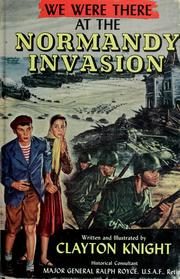 Cover of: We were there at the Normandy invasion by Knight, Clayton