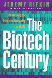 Cover of: The biotech century: harnessing the gene and remaking the world