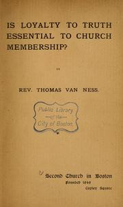 Cover of: Is loyalty to truth essential to church membership? | Thomas Van Ness