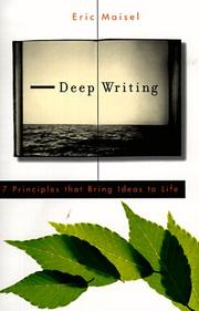 Cover of: Deep writing: 7 principles that bring ideas to life