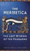 Cover of: The hermetica: the lost wisdom of the pharaohs