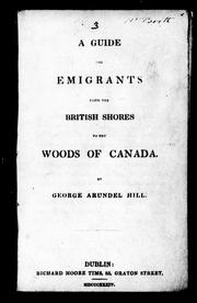 Cover of: A guide for emigrants from the British shores to the woods of Canada | George Arundel Hill