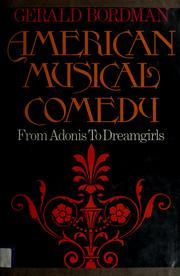 Cover of: American musical comedy | Gerald Martin Bordman