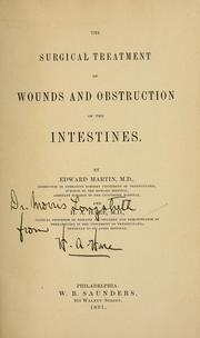 Cover of: The surgical treatment of wounds and obstruction of the intestines | Martin, Edward