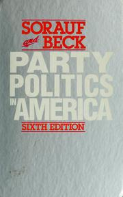 Cover of: Party politics in America. | Frank J. Sorauf