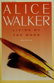 Cover of: Living by the word | Alice Walker