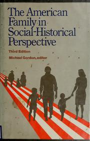 Cover of: The American family in social-historical perspective | Michael Gordon, editor.