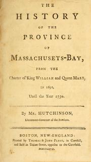 Cover of: The history of the province of Massachusetts-Bay by Hutchinson, Thomas