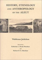 Cover of: History, ethnology, and anthropology of the Aleut | Waldemar Jochelson