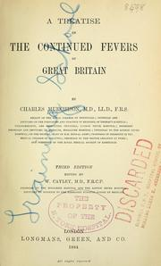 A treatise on the continued fevers of Great Britain by Charles Murchison