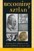 Cover of: Becoming Aztlan | Carroll L. Riley
