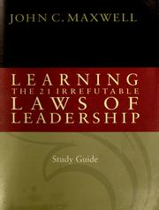 Cover of: Learning the 21 Irrefutable Laws of Leadership (Study Guide) | John C. Maxwell