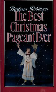 Cover of: The Best Christmas Pageant Ever by Barbara Robinson