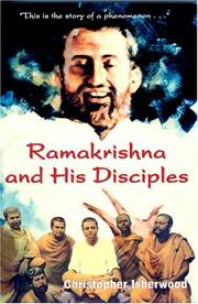 Ramakrishna and his disciples by Christopher Isherwood