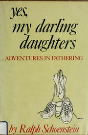 Cover of: Yes, my darling daughters | Schoenstein, Ralph