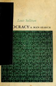 Cover of: Democracy: a man-search. | Louis H. Sullivan