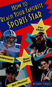 Cover of: How to Reach Your Favorite Sports Star | Larry Strauss