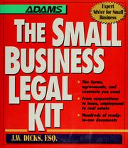 Cover of: The small business legal kit | J. W. Dicks
