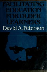 Cover of: Facilitating education for older learners | Peterson, David A.