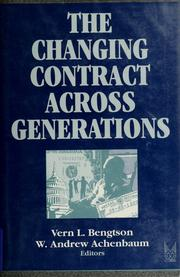 Cover of: The Changing contract across generations | Vern L. Bengtson and W. Andrew Achenbaum, editors.