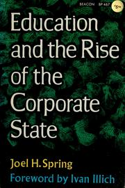 Cover of: Education and the rise of the corporate state | Joel H. Spring