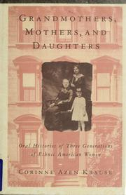 Cover of: Grandmothers, mothers, and daughters | Corinne Azen Krause