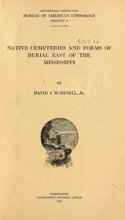 Native cemeteries and forms of burial east of the Mississippi by David I. Bushnell