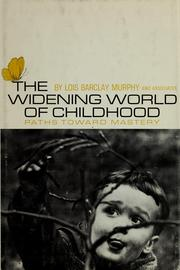 Cover of: The widening world of childhood, paths toward mastery | Lois Barclay Murphy