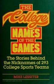 Cover of: The college names of the games | Mike Lessiter