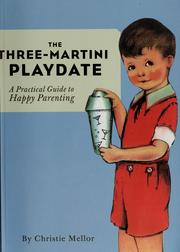 Cover of: The three-martini playdate | Christie Mellor
