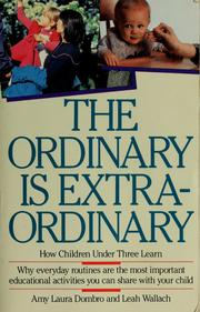 Cover of: The Ordinary Is Extraordinary | Amy Laura Dombro, Leah Wallach