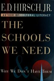 Cover of: The schools we need and why we don't have them | E. D. Hirsch