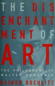 Cover of: The disenchantment of art | Rainer Rochlitz