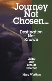 Cover of: Journey Not Chosen...Destination Not Known | Mary Worthen