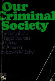 Cover of: Our criminal society | Edwin M. Schur