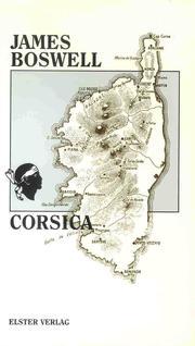 Cover of: James Boswell. Corsica. Überarbeitet, illustriert und eingeleitet von Dirk Gerdes (nach der dtsch. Ausgabe Leipzig 1769)