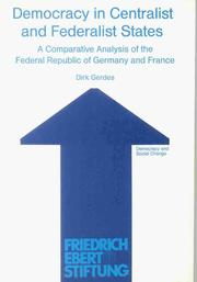 Cover of: Democracy in Centralist and Federalist States. A Comparative Analysis of the Federal Republic of Germany and France