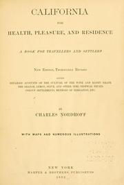 Cover of: California, for health, pleasure, and residence: a book for travellers and settlers