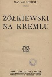 Cover of: Żółkiewski na Kremlu