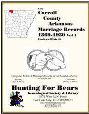 Carroll County Arkansas Marriage Records Eastern District Vol 1 1869-1930 by Nicholas Russell Murray