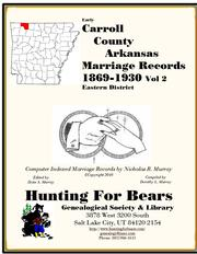 Carroll County Arkansas Marriage Records Eastern District Vol 2 1869-1930 by Nicholas Russell Murray