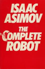 Cover of: The complete robot | Isaac Asimov