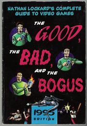The Good, the Bad, and the Bogus by Nathan Lockard