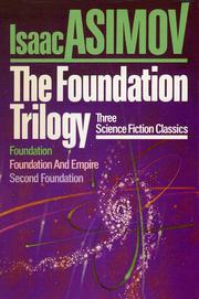 Cover of: The foundation trilogy: three classics of science fiction